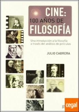 Cine: 100 años de filosofía . Una introducción a la filosofía a través del análisis de películas