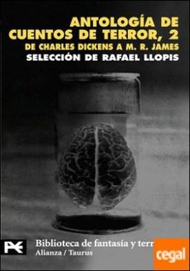 Antología de cuentos de terror, 2 . De Charles Dickens a M.R. James