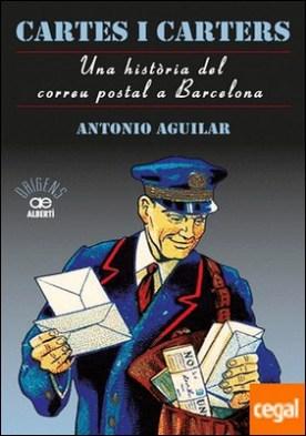 Cartes i carters. Una història del correu postal a Barcelona