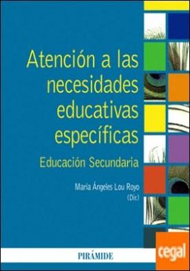 Atención a las necesidades educativas específicas . Educación Secundaria