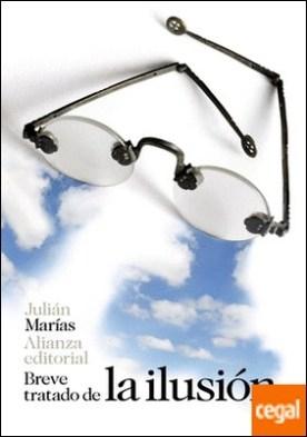 Breve tratado de la ilusión por Marías, Julián PDF
