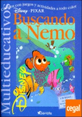 Buscando a Nemo . Cuentos con juegos y actividades a todo color.