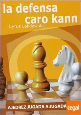 Ajedrez jugada a jugada . la defensa Caro-Kann por Lakdawala, Cyrus PDF