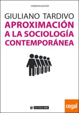 Aproximación a la sociología contemporánea por Tardivo, Giuliano