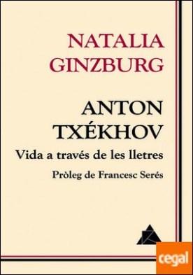 Anton Txékhov. Vida a través de les lletres