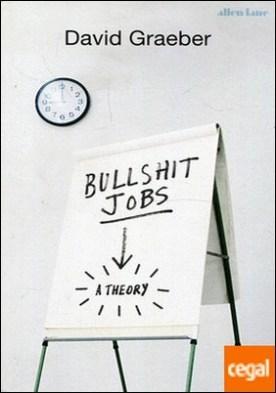 BULLSHIT JOBS. A THEORY