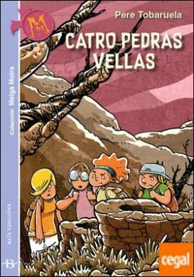 Catro pedras vellas por Tobaruela Martínez, Pere PDF