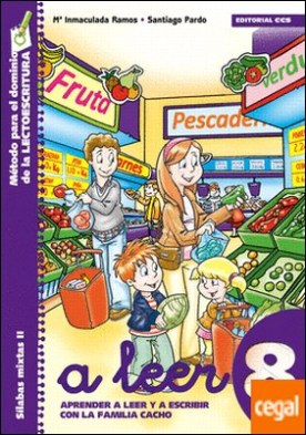 A leer 8 . Aprender a leer y escribir con la familia Cacho por Ramos Ruiz, Mª Inmaculada PDF