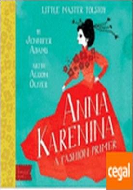 ANNA KARENINA . A FASHION PRIMER