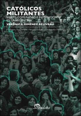 Católicos militantes. Sujeto, comunidad e institución en la argentina