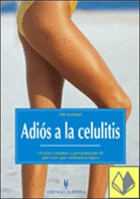 Adiós a la celulitis . Ideal para todas las personas interesadas en conseguir un cuerpo sano y esbelto.