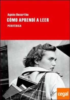 Cómo aprendí a leer por Desarthe, Agnès PDF