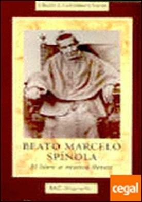 Beato Marcelo Spínola . El bien a manos llenas