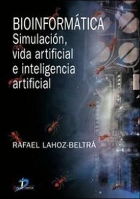 Bioinformática. Simulación, vida artificial e inteligencia artificial