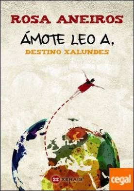 Ámote Leo A. Destino Xalundes por Aneiros, Rosa PDF