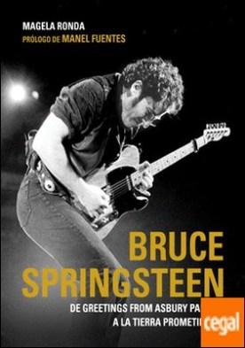 Bruce Springsteen . De Greetings from Asbury Park a la tierra prometida