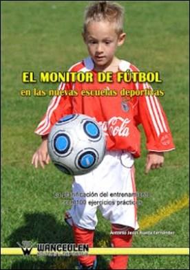 El monitor de fútbol por Antonio Jesús Rueda Fernández PDF