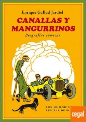 Canallas y mangurrinos . Biografías cómicas