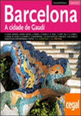 Barcelona . A Cidade de Gauidí