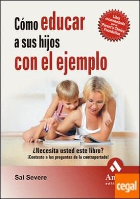 Cómo educar a sus hijos con el ejemplo por Severe, Sal PDF