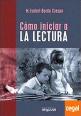 CÓMO INICIAR A LA LECTURA por Borda Crespo, M. Isabel PDF