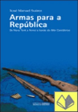 Armas para a República . de Nova York a Ferrol a bordo do mar Cantábrico