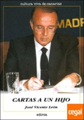 CARTAS A UN HIJO por JOSE VICENTE LEON PDF