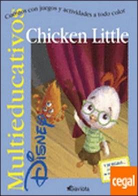 Chicken Little . Cuentos con juegos y actividades a todo color.