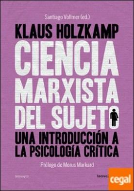 Ciencia marxista del sujeto . Una introducción a la Psicología Crítica