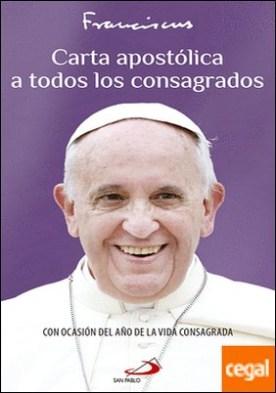 Carta apostólica a todos los consagrados . Con ocasión del Año de la Vida Consagrada