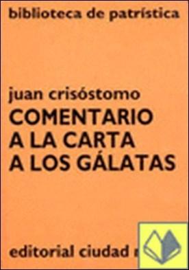 Comentario a la carta a los Gálatas por Juan Crisóstomo