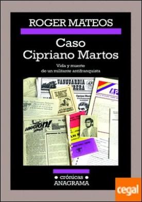 Caso Cipriano Martos . Vida y muerte de un militante antifranquista.