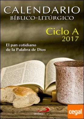 Calendario bíblico-litúrgico 2017 - Ciclo A . El pan cotidiano de la Palabra de Dios