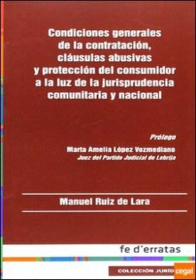 Condiciones generales de la contratación, cláusulas abusivas y protección del consumidor a la luz de la jurisprudencia comunitaria y nacional . jurisprudencia comunitaria y nacional