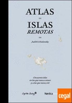 Atlas de islas remotas . 50 islas en las que nunca estuve y a las que nunca iré por Schalansky, Judith PDF