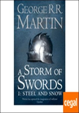A STORM OF SWORDS STEEL AND SNOW (RÚSTICA) LIBRO 3