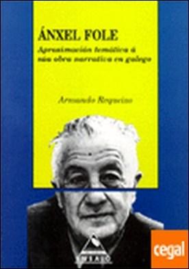 Ánxel Fole. Aproximación temática á súa obra narrativa en galego