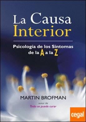 CAUSA INTERIOR, LA . PSICOLOGIA DE LOS SINTOMAS DE LA A A LA Z