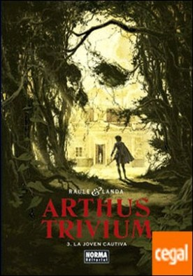 ARTHUS TRIVIUM 03: LA JOVEN CAUTIVA