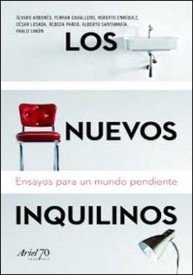 Los nuevos inquilinos: Ensayos para un mundo pendiente por César Losada Romero PDF