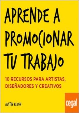 Aprende a promocionar tu trabajo . 10 recursos para artistas, diseñadores y creativos