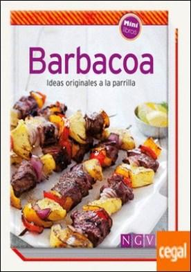 Barbacoa . Ideas originales a la parrilla