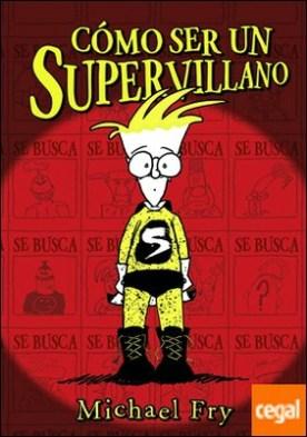 Cómo ser un supervillano