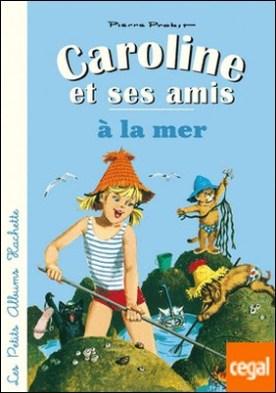 CAROLINE ET SES AMIS A LA MER
