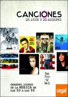 Canciones de Ayer y de Siempre . Grandes Iconos de la Música de los 50 a los 90