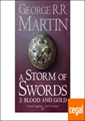 A STORM OF SWORDS BLOOD AND GOLD (RÚSTICA) LIBRO 3 **