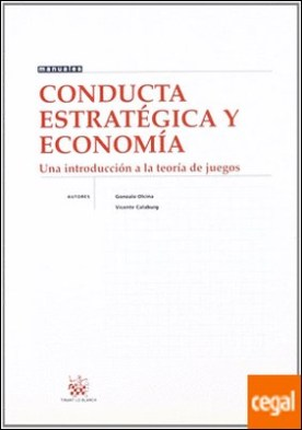 Conducta estratégica y economía . Una introducción a la teoría de los juegos