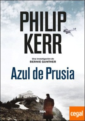 Azul de Prusia (Bernie Gunther, 12) por KERR, PHILIP