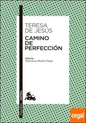 Camino de Perfección . Edición a cargo de María Jesús Mancho Duque