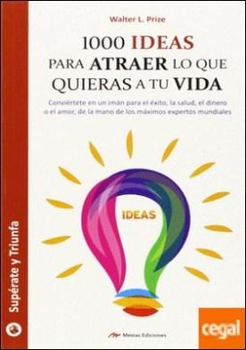 1000 ideas para atraer lo que quieras a tu vida